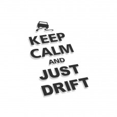 Keep Calm And Just Drift