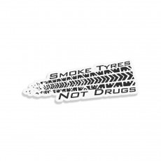 Smoke Tyres Not Drugs