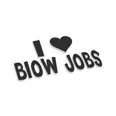 I Love Blow Job