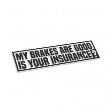 My Brakes Are Good Is Your Insurance