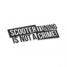 Scooter Tuning Is Not A Crime V2