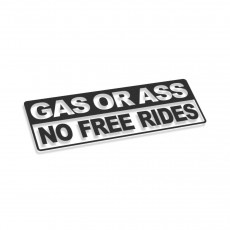 Gas Or Ass No Free Rides