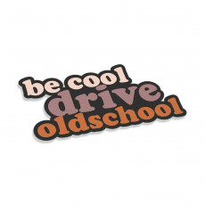 Be Cool Drive Oldschool