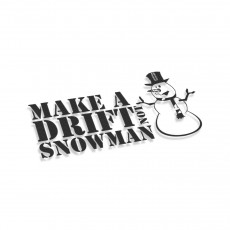 Make A Drift Not Snowman
