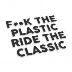 Fuck The Plastic Ride The Classic
