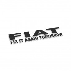 FIAT Fix It Again Tomorrow