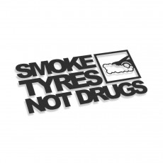 Smoke Tyres Not Drugs V2