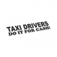 Taxi Drivers Do It For Cash