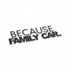 Because Family Car