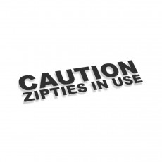 Caution Zipties In Use