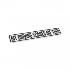 My Driving Scares Me too