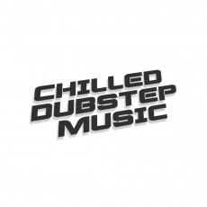 Chilled Dub Step Music