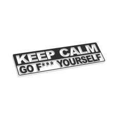 Keep Calm Go Fuck Yourself
