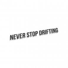 Never Stop Drifting