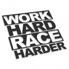 Work Hard Race Harder