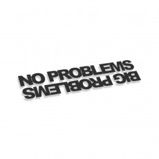 No Problems Big Problems