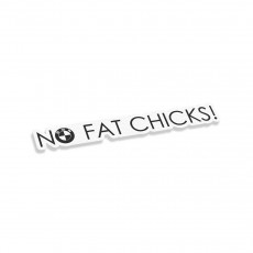 No Fat Chicks In BMW