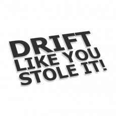 Drift Like You Stole It