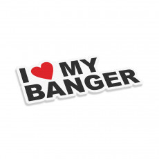 I Love My Banger