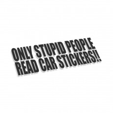Only Stupid People Read Car Stickers