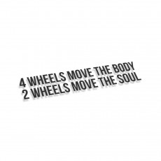 4 Wheels Move The Body 2 Wheels Move The Soul