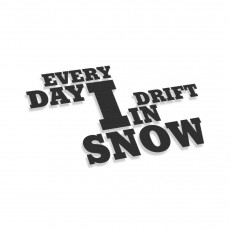 Every Day I Drift In Snow