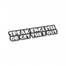 Speak English Or Get The F Out