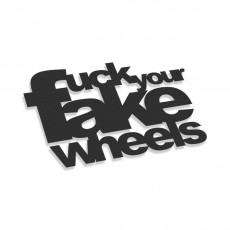Fuck Your Fake Wheels V2
