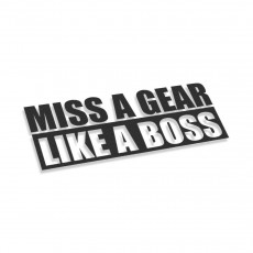 Miss A Gear Like Boss