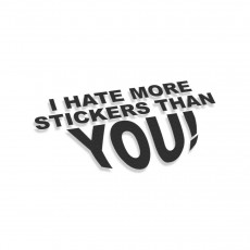 I Hate More Stickers Than You