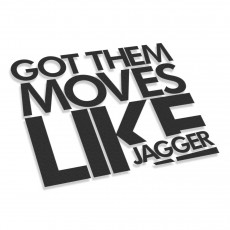 Got Them Moves Like Jagger