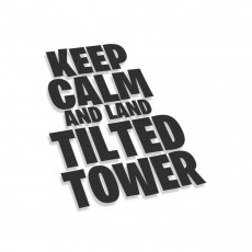 Keep Calm And Land Tilted Tower