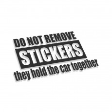 Do Not Remove Stickers They Hold The Car Together