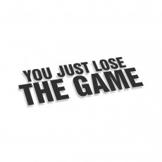 You Just Lose The Game