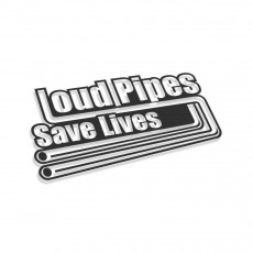 Loud Pipes Save Lives Exhaust V2