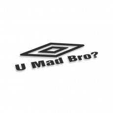 U Mad Bro Umbro