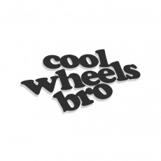 Cool Wheels Bro