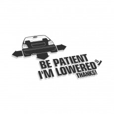 Be Patient I'm Lowered Thanks