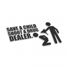 Save A Child Shoot A Drug Dealer