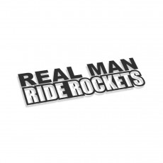 Real Man Ride Rockets