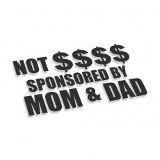 Not Money Sponsored By Mom And Dad