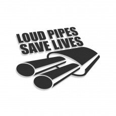 Loud Pipes Save Lives Exhaust